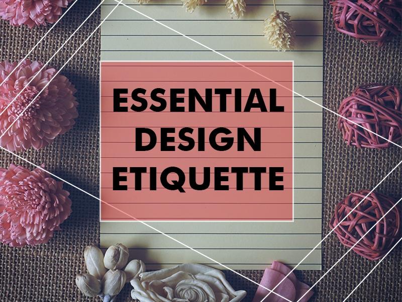 Five necessary Web design etiquette